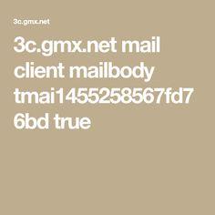 3c.gmx.net mail client mailbody tmai1455258567fd76bd true