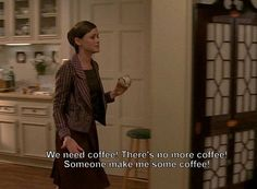 And feel really frantic when you run out of coffee and forget to buy some more. | 19 Signs Your Coffee Addiction Is Completely Out Of Hand