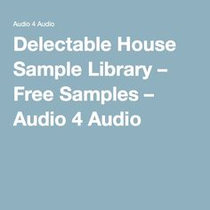 Delectable House Sample Library – Free Samples – Audio 4 Audio
