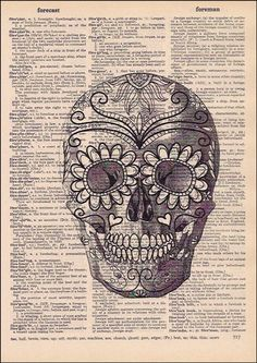 Day of the Dead - Human Skull  DICTIONARY ART PRINTS - These prints are definitely a conversation starter and look fabulous as a wall hanging. Each design is carefully selected and then printed on vintage dictionary paper giving it that beautiful golden color that only comes from age. Since we use real book pages some unevenness or spotting occurs, this only adds another layer to the print, making each one truly unique.