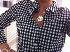 WANT! the gingham shirt AND the monogram necklace!