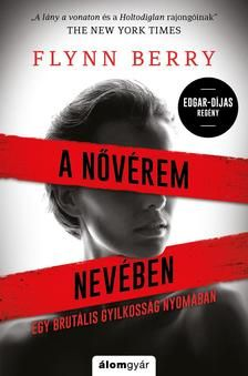 Flynn Berry: A nővérem nevében Lany, Sci Fi Fantasy, New York Times, Book Worms, Thriller, Berries, Books, Movies, Movie Posters