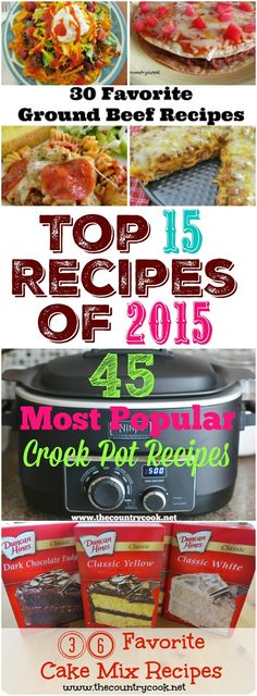 Top 15 Recipe Posts of 2015 at The Country Cook. See all the posts that made the cut with over 50 million pageviews!