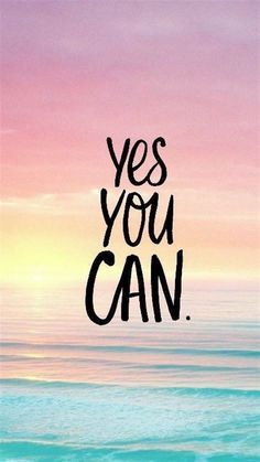 You can  You are everything