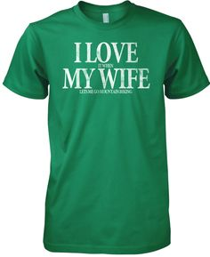 I Love (it when) My Wife (lets me go Mountain Biking) Tshirt