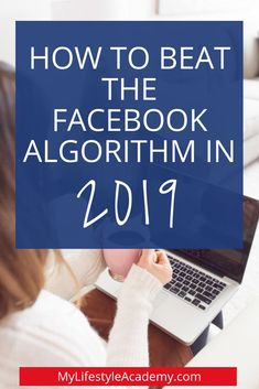 The 2019 Facebook algorithm and how to beat it! How to increase your engagement on Facebook and grow a successful business. Facebook tips and tricks for 2019! Grow your business on Facebook this year! #facebook #facebookmarketing #facebooktips #socialmedia #socialmediamarketing #growyourbusiness #networkmarketing