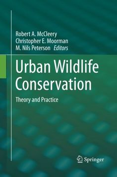 Urban Wildlife Conservation: Theory and Practice by Rober... https://www.amazon.co.uk/dp/1489978283/ref=cm_sw_r_pi_dp_x_aK1kybBMZ0EPN