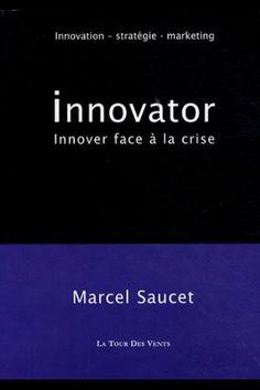"""""""Innovator"""", par Marcel Saucet #Innovation #Management #Marketing #Stratégie"""