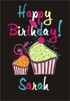 Happy Heavenly Birthday, Happy Birthday Sarah, Happy Birthday Wishes For A Friend, Happy Birthday Signs, Happy Birthday Messages, Happy Birthday Images, Happy Birthday Greetings, Birthday Pictures, Birthday Greeting Cards