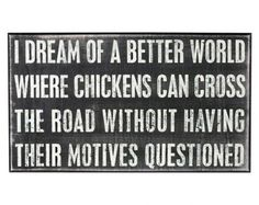 I like chickens, but I wish they'd stay out of the road.