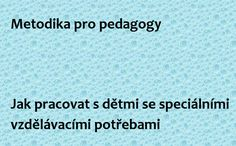 Kateřina Fořtová, 2013 Obsahuje kapitoly: Žáci se speciálními vzdělávacími potřebami (legislativní rámec), Obecná doporučení pro pedagogy pro práci s dětmi se speciálními vzdělávacími potřebami, Třístupňový model péče o žáky, Tvorba individuálního vzdělávacího plánu, Specifické vývojové poruchy učení a chování, Poruchy autistického spektra, Nadané děti, Jak pracovat s třídním kolektivem, Komunikace s rodiči (dětí se speciálními vzdělávacími potřebami). Adhd, Management, Education, School, Children, Literatura, Dyslexia, Autism, Psychology