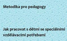 Kateřina Fořtová, 2013 Obsahuje kapitoly: Žáci se speciálními vzdělávacími potřebami (legislativní rámec), Obecná doporučení pro pedagogy pro práci s dětmi se speciálními vzdělávacími potřebami, Třístupňový model péče o žáky, Tvorba individuálního vzdělávacího plánu, Specifické vývojové poruchy učení a chování, Poruchy autistického spektra, Nadané děti, Jak pracovat s třídním kolektivem, Komunikace s rodiči (dětí se speciálními vzdělávacími potřebami).