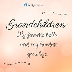 Grandchildren: My favorite hello and my hardest good bye. Grandchildren: My favorite hello and my hardest good bye. Grandson Quotes, Grandkids Quotes, Quotes About Grandchildren, Sign Quotes, Cute Quotes, Great Quotes, Inspirational Quotes, Happy Grandparents Day, Grandmothers Love