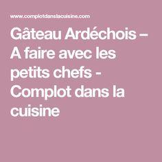 Gâteau Ardéchois – A faire avec les petits chefs  - Complot dans la cuisine