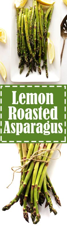 Easy Lemon Roasted Asparagus - A tasty and healthy side dish that's great with any meal. Perfectly roasted asparagus with plenty of freshly squeezed lemon juice! Vegan/Gluten Free | robustrecipes.com