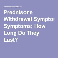 can you have withdrawal from prednisone
