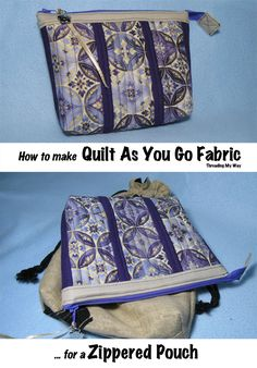 How to make Quilt As You Go fabric ready to turn into a zippered pouch... TUTORIAL ~ Threading My Way