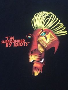The Lion King Disney On Broadway I'm Surrounded By Idiots Scar T-Shirt XL