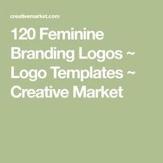 120 Feminine Branding Logos ~ Logo Templates ~ Creative Market