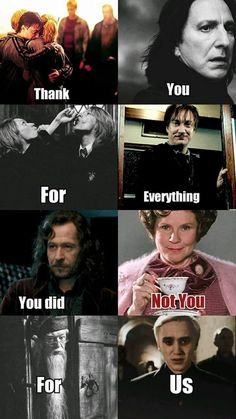 Yes so true!! Except for Draco Malfoy!! He didn't do anything!!!