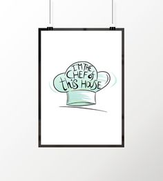Printable art I'm the chef of this house by justprintandcolor