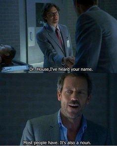 haha, oh House...