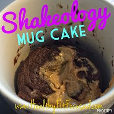 Shakeology Mug Cake, 21 Day Fix approved Dessert, healthy snack, healthy dessert