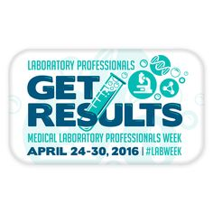 Medical Laboratory Professionals Week (MLPW) - April 24-30, 2016 - #labweek #labweek2016 #PLSLabWeek - Lab Week 2016 - Lab professionals Week - #MLPW - Jim Coleman, Ltd. - Medical Laboratory Professionals Week 2014