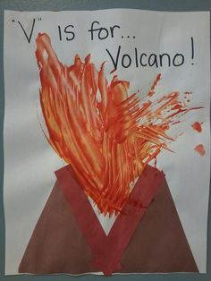 V is for Volcano! Painting with forks. Materials: Two triangle cutouts (brown contruction paper), 2 strips of red construction paper, red and yellow paint, and a plastic fork.