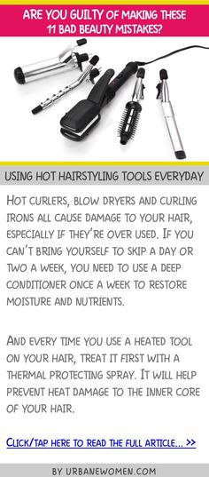 Are you guilty of making these 11 bad beauty mistakes - Using hot hairstyling tools everyday