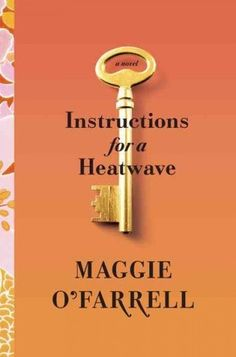 Instructions for a Heat Wave by Maggie O'Farrell | NPR Book Review