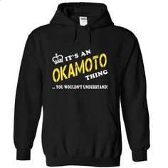 Its an OKAMOTO Thing, You Wouldnt Understand!-cjuisfzsg - design your own shirt #comfy hoodie #pink sweatshirt