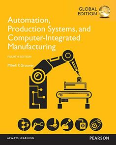 Automation, production systems, and computer-integrated manufacturing / Mikell P. Groover, global edition contributions by G. Jayaprakash