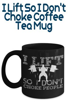 I Lift So I Don't Choke People. High-quality Coffee Mug makes a perfect gift for men and women body builders.  https://www.dailyoffersandsteals.com/collections/ceramic-mugs/products/i-lift-so-i-dont-choke-coffee-tea-mug
