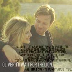 """Beginners movie quote. Love. """"I'd wait for the lion."""""""