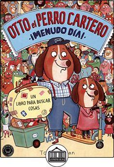 Otto El Perro Cartero. Menudo Día de Tor Freeman ✿ Libros infantiles y juveniles - (De 3 a 6 años) ✿