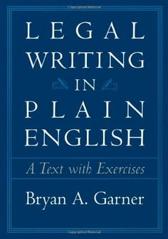 legal writing in plain english a text with exercises by bryan a garner