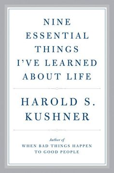 Nine Essential Things I've Learned About Life by Harold S. Kushner | PenguinRandomHouse.com  Amazing book I had to share from Penguin Random House