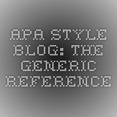 The Generic Reference Apa Style, Style Blog, Apa Formatting, Short Essay, Education System, Research Paper, Knowledge, Student, Teaching