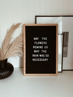 May the flowers remind us why the rain was so necessary Campfire Cookies, Chef Quotes, Quote Of The Week, May, Letter Board, Wise Words, Badass, My Love, Flowers