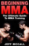 Free Kindle Book -  [Sports & Outdoors][Free] Beginning MMA: The Ultimate Guide to MMA Training (Mixed Martial Arts)