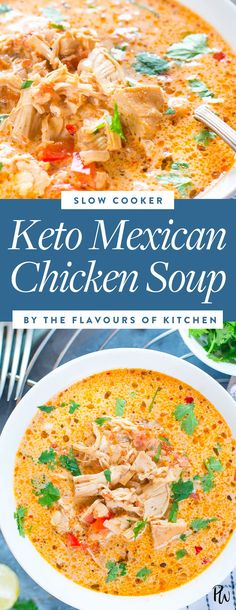Slow-Cooker Mexican Chicken Soup #ketogenicdiet #ketomeals #ketosoups #ketogenicsoups #souprecipes #exicansoup
