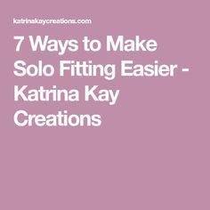 7 Ways to Make Solo Fitting Easier - Katrina Kay Creations