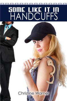 Some Like It In Handcuffs by Christine Warner