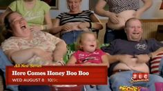 Here Comes Honey Boo Boo. I thought I would hate it but it's hilarious!!
