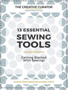 13 Essential Sewing Tools for Sewing Beginners - Perfect Christmas Stocking fillers for the Sewing Beginner - The Creative Curator