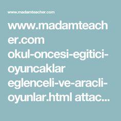 www.madamteacher.com okul-oncesi-egitici-oyuncaklar eglenceli-ve-aracli-oyunlar.html attachment eglenceli-oyunlar-1