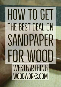 This is How to Get the Best Deal on Sandpaper for Wood. In this post I'll show you several ways to get an awesome deal buying sandpaper for your shop. They are all easy, and can save you a lot of…