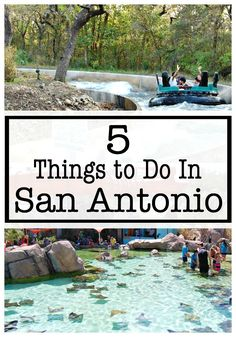 Top 5 Things to Do When Traveling to San Antonio, TX.