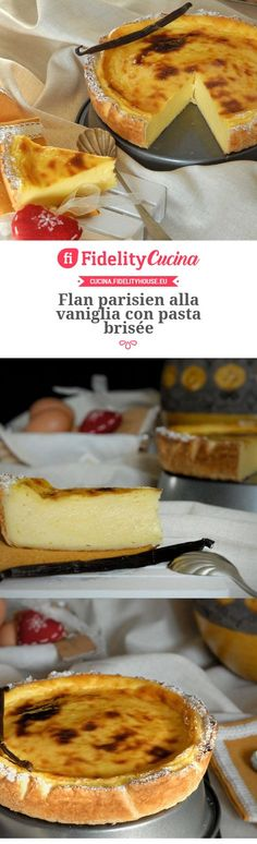 Flan parisien alla vaniglia con pasta brisée